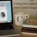 8 things that happened when I started blogging.
