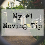 My #1 Moving Tip