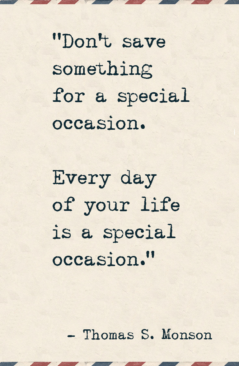 every day of your life is a special occasion (1 of 1)