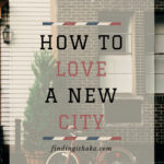 How to love a new city.