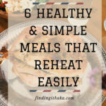 6 healthy & simple meals that reheat easily