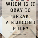 4 blogging rules I always break