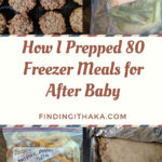 How I Made Over 80 Freezer Meals for After My Baby's Birth