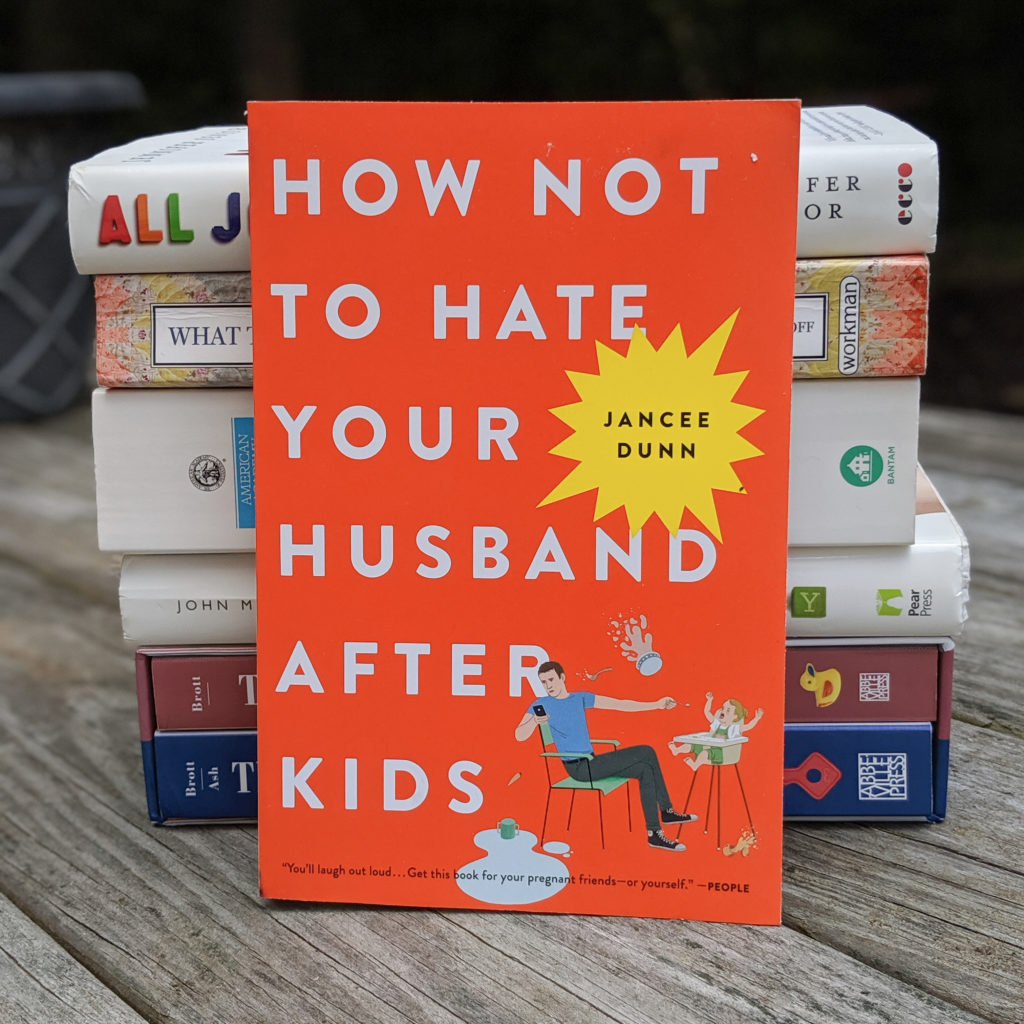 """How Not To Hate Your Husband After Kids"" - Practical Lessons from the Book"